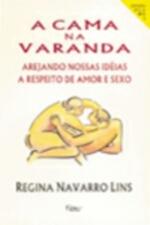 A Cama na Varanda: Arejando Nossas Idéias a Respeito de Amor e Sexo
