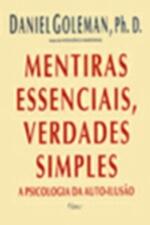 Mentiras Essenciais Verdades Simples - A Psicologia Da Auto-Ilusao