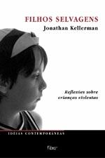 Filhos Selvagens - Reflexões Sobre Crianças Violentas