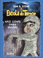ESCOLA DO TERROR - NÃO CONTE PARA MAMÃE