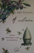 Colméia, a : Nossa História Com as Abelhas