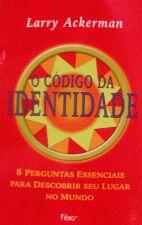 O CODIGO DA IDENTIDADE - 8 PERGUNTAS ESSENCIAS
