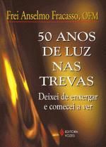 50 Anos de Luz Nas Trevas
