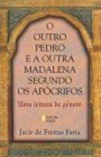 O Outro Pedro e a Outra Madalena Segundo os Apocrifos Uma Leitura de Genero
