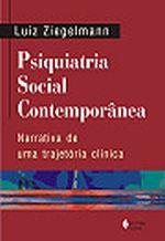 Psiquiatria Social Contemporânea - Narrativa de uma Trajetória Clínica
