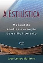 ESTILISTICA, A - MANUAL DE ANALISE E CRIACAO DO ES