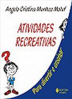 Atividades Recreativas - para Divertir e Ensinar - 7ª Edição