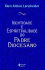 Identidade e Espiritualidade do Padre Diocesano