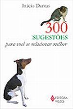 Trezentas Sugestoes para Voce Se Relacionar