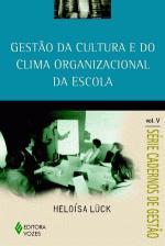 Gestão da Cultura e do Clima Organizacional da Escola - Volume V
