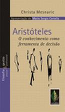 Aristoteles o Conhecimento Como Ferramenta de Decisao
