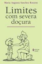 Limites Com Severa Doçura - 2ª Edição