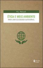Etica E Meio Ambiente: Para Uma Sociedade Sustentavel