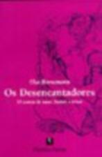 Os Desencantadores - 10 Contos de Amor, Humor e Terror