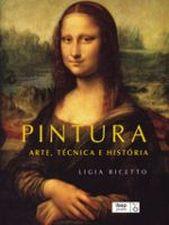 Pintura: Arte, Técnica e História