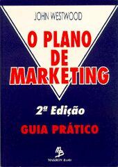Plano de Marketing: Guia Prático, O