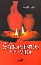 Os Sacramentos Em Sua Vida
