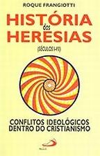 História das heresias : (sécs. I-VII)