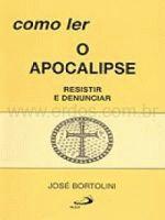 Como Ler o Apocalipse Resistir e Denunciar
