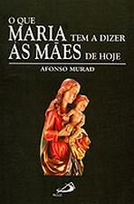 O que Maria Tem a Dizer Às Mães de Hoje