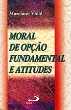 Moral de Opcao Fundamental e Atitudes