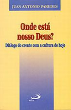 Onde Esta Nosso Deus - Dialogo Do Crente Com A Cultura De Hoje