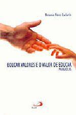 Educar Valores e o Valor de Educar - Parabolas