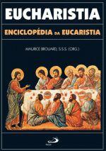 Eucharistia : Enciclopédia da Eucaristia