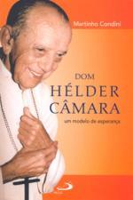 Dom Helder Camara - um Modelo de Esperança