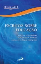 Escritos sobre educação : Desafios e possibilidades para ensinar e a