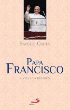Papa Francisco - A vida e os desafios