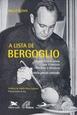 A lista de Bergoglio: Os que foram salvos por Francisco durante a ditadura (A história jamais contada)