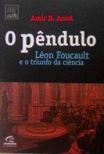 O Pêndulo Léon Foucault e o Triunfo da Ciência