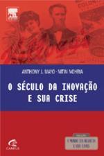 Seculo da Inovaçao e sua Crise, o