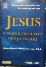 Jesus o Maior Executivo que Ja Existiu