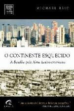 O Continente Esquecido - a Batalha pela Alma Latino-americana