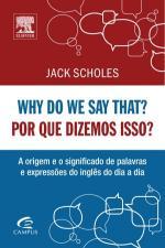 Why do We Say That?: Por que Dissemos Isso?