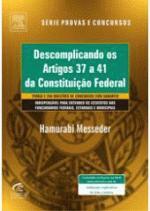 Descomplicando os Artigos 37 a 41 da Constituiçao Federal - Serie Provas e Concursos