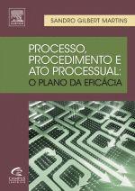 Processo Procedimento e Ato Processual - o Plano da Eficacia