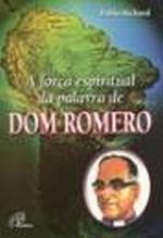 Força espiritual da palavra de Dom Romero (A)