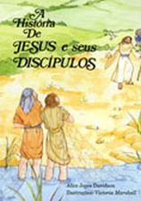A Historia de Jesus e Seus Discipulos