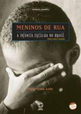 Meninos De Rua - A Infancia Excluida No Brasil