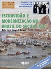 Escravidão e Modernizacão no Brasil do Século XIX