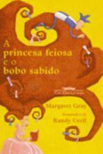 A Princesa Feiosa E O Bobo Sabido