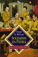 Soldados da Pátria- História do Exército Brasileiro 1889-1937