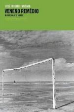 Veneno Remédio - o Futebol e o Brasil