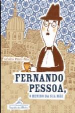 Fernando Pessoa, o Menino da Sua Mãe - 4ª Edição