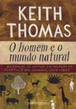 O homem e o mundo natural: Mudanças de atitude em relação às plantas e aos animais, 1500 à 1800