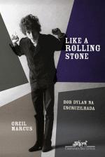 Like a Rolling Stone - Bob Dylan na Encruzilhada