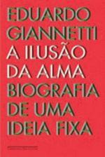 Ilusão da Alma: Biografia de uma Ideia Fixa, A